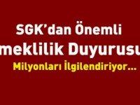 Flaş! SGK'dan milyonları ilgilendiren önemli 'Emeklilik' duyurusu