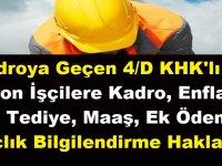 Kadroya Geçen 4/D KHK'lı Taşeron İşçilere Kadro, Enflasyon Farkı, Tediye, Maaş, Ek Ödeme, Harçlık Bilgilendirme Hakları