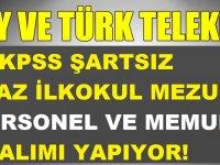 THY VE Türk Telekom KPSS Şartsız En Az İlkokul Mezunu Memur Alımı Yapıyor