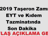 2019 Taşeron Zammı, EYT ve Kıdem Tazminatında Son Dakika Flaş Açıklama Geldi