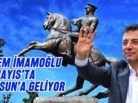 Ekrem İmamoğlu 19 Mayıs'ta Samsun'da olacak.