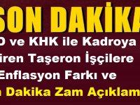 4/D ve KHK ile Kadroya Giren Taşeron İşçilere Enflasyon Farkı ve Son Dakika Zam Açıklaması