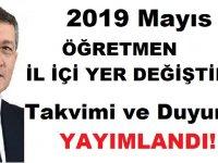 2019 Mayıs Öğretmen Atama ve İl İçi Yer Değiştirme Takvimi ve Duyurusu Yayımlandı