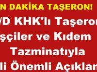 Kadroya Geçen 4/D KHK'lı Taşeron İşçiler ve Kıdem Tazminatıyla İlgili Son Dakika Önemli Açıklama