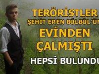 Teröristler şehit Eren Bülbül'ün evinden çalmıştı! Hepsi bulundu