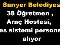 İstanbul Sarıyer Belediyesi 38 Öğretmen , Araç Hostesi, Ses sistemi personeli alıyor