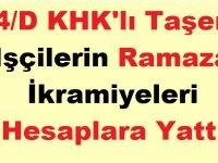 4/D KHK'lı Taşeron İşçilerin Ramazan Paraları İkramiyeleri Hesaplara Yattı