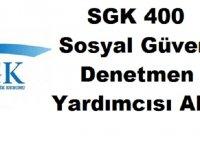 SGK 400 Sosyal Güvenlik Denetmen Yardımcısı Alıyor Başvuru!