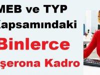 MEB ve TYP Kapsamındaki Binlerce Taşerona Kadro