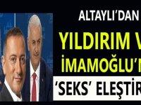 Fatih Altaylı'dan Binali Yıldırım ile Ekrem İmamoğlu'na seks eleştirisi