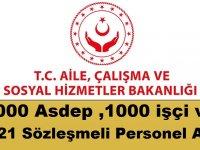 Aile Bakanlığı 1000 Asdep ,1000 işçi ve 2321 Sözleşmeli Personel Alıyor