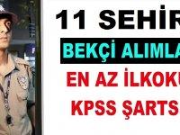Ankara , İstanbul ve Antalya Dahil 11 Şehre Bekçi Alımları Yapılıyor