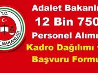 Adalet Bakanlığı 12 Bin 750 Personel Alımı Kadro Dağılımı ve Başvuru Formu
