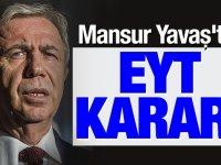 Mansur Yavaş'tan EYT kararı