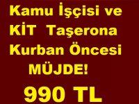 Kamu İşçisi ve KİT Taşerona Kurban Bayramı Öncesi Müjde! 990 TL