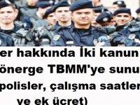 Polisler hakkında İki kanun teklifi Çift önerge TBMM'ye sunuldu (Çalışma saatleri ve ek ücret)