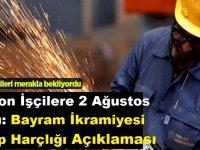 Taşeron İşçilere 2 Ağustos Kararı: Bayram İkramiyesi ve Cep Harçlığı Açıklaması
