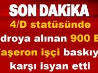 4/D statüsünde kadroya alınan 900 Bin Taşeron işçi baskıya karşı isyan etti