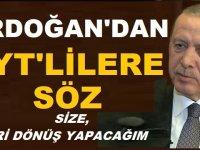 Cumhurbaşkanı Erdoğan'dan EYT'lilere SÖZ: Size dönüş yapacağım