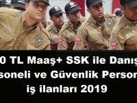 2500 TL + SSK ile Danışma Personeli ve Güvenlik Personeli iş ilanları 2019