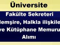 Üniversite Bünyesine Fakülte Sekreteri Hemşire, Halkla ilişkiler ve Kütüphane Memuru Alımı