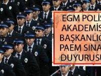 Emniyet Genel Müdürlüğü (EGM) Polis Akademisi Başkanlığı PAEM Sınav Duyurusu