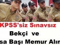 3 şehirde KPSS şartı olmadan bekçi ve büro personeli alımı