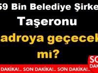 459 Bin Belediye Şirket Taşeronu Kadroya Alınacak mı?