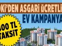 TOKİ'den 400 TL Taksitle Asgari Ücretliye Ev