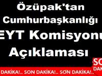 Gönül Boran Özüpak,tan Cumhurbaşkanlığı EYT Komisyonu Açıklaması