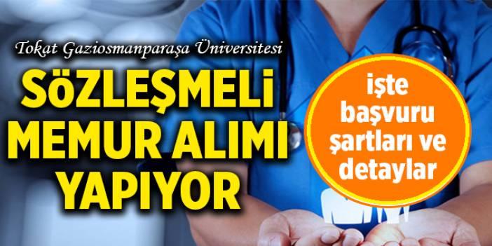Tokat Gaziosmanpaşa Üniversitesi Sözleşmeli Memur Alıyor