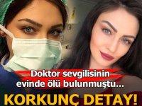 Anestezi teknikeri Ayşe ölü bulunmuştu! Korkunç detay