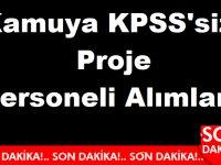 Kamuya KPSS'siz Proje Personeli Alımları