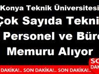 Konya Teknik Üniversitesi Çok Sayıda Teknik Personel ve Büro Memuru Alıyor