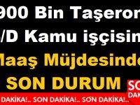 900 Bin Taşeron 4/D Kamu işçisine Maaş Müjdesinde SON DURUM