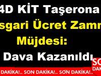 4D KİT Taşerona Asgari ücret Zammı Müjdesi: O Dava Kazanıldı