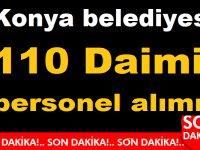 Konya belediyesi 110 Daimi personeli alımı