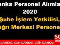 Banka Personel Alımları 2020 Şube İşlem Yetkilisi, Çağrı Merkezi Personeli