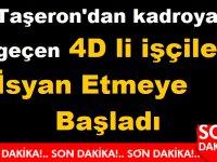 Taşeron'dan kadroya geçen 4D li işçiler İsyan Etmeye Başladı