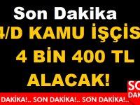 4/D Kamu İşçi Çalışanlarına 4 Bin 400 TL Promosyon