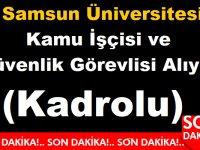 Samsun Üniversitesi Kamu İşçisi ve Güvenlik Görevlisi Alıyor (Kadrolu)