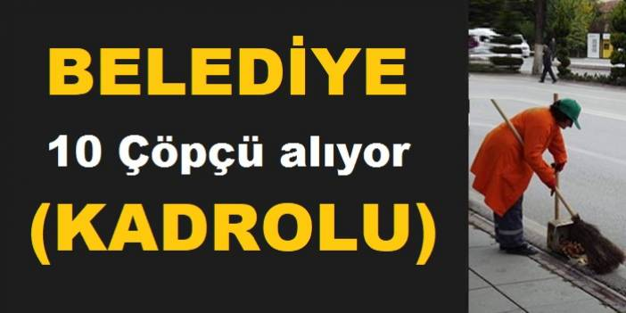 Bursa Osmangazi Belediyesi Daimi Kadrolu 10 Temizlik Görevlisi Çöpçü Alıyor