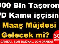 900 Bin Taşeron 4/D Kamu işçisine Maaş Müjdesi Gelecek mi?