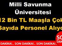 Milli Savunma Üniversitesi 12 Bin TL Maaşla Çok Sayıda Personel Alıyor