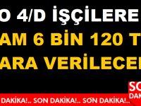 0 Kamu 4/D Taşeron İşçilerine 6 Bin 120 TL Para Verilecek!