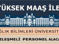 Sağlık Bilimleri Üniversitesi iyi maaşlı 26 Personel Alıyor