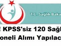 Flaş! KPSS'siz 120 Sağlık Personeli Alımı Yapılacak