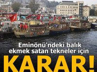 İstanbul 4. İdare Mahkemesi, Eminönü'ndeki balık ekmek satan tekneler ile ilgili kararını verdi