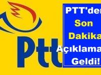 PTT'den Son Dakika Açıklaması Geldi!