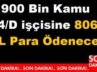 900 Bin Kamu 4/D işçisine 806 TL Para Ödenecek